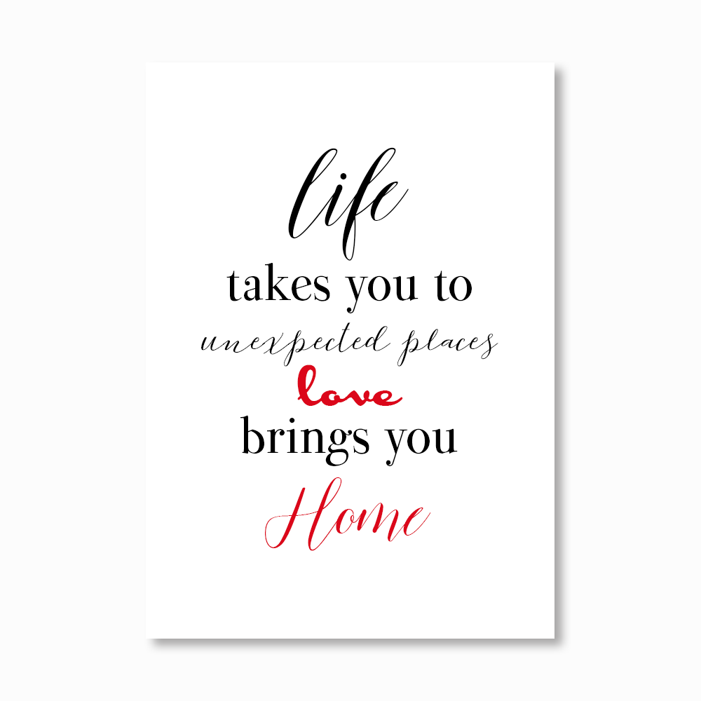Life takes you unexpected Print