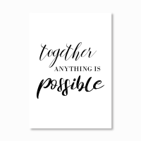 Together Anything is Possible Print