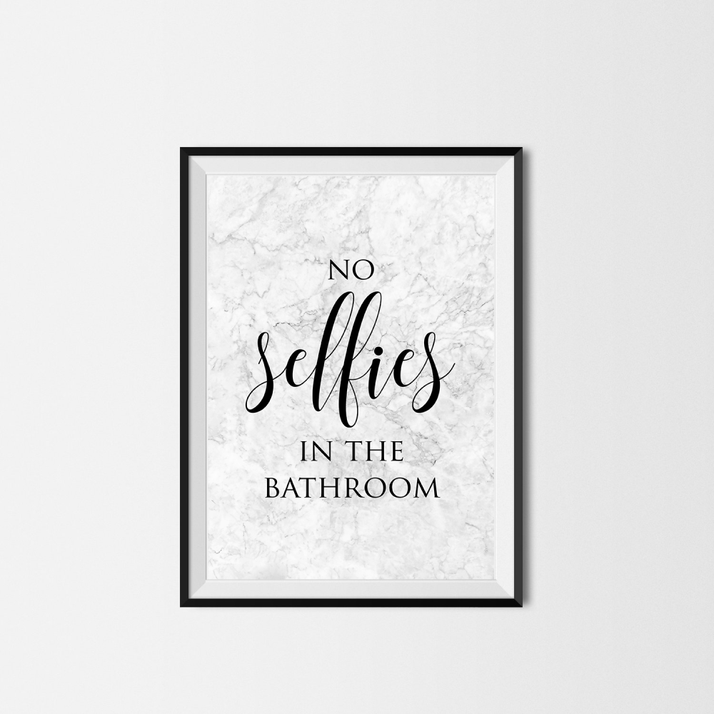 No Selfies in the Bathroom print