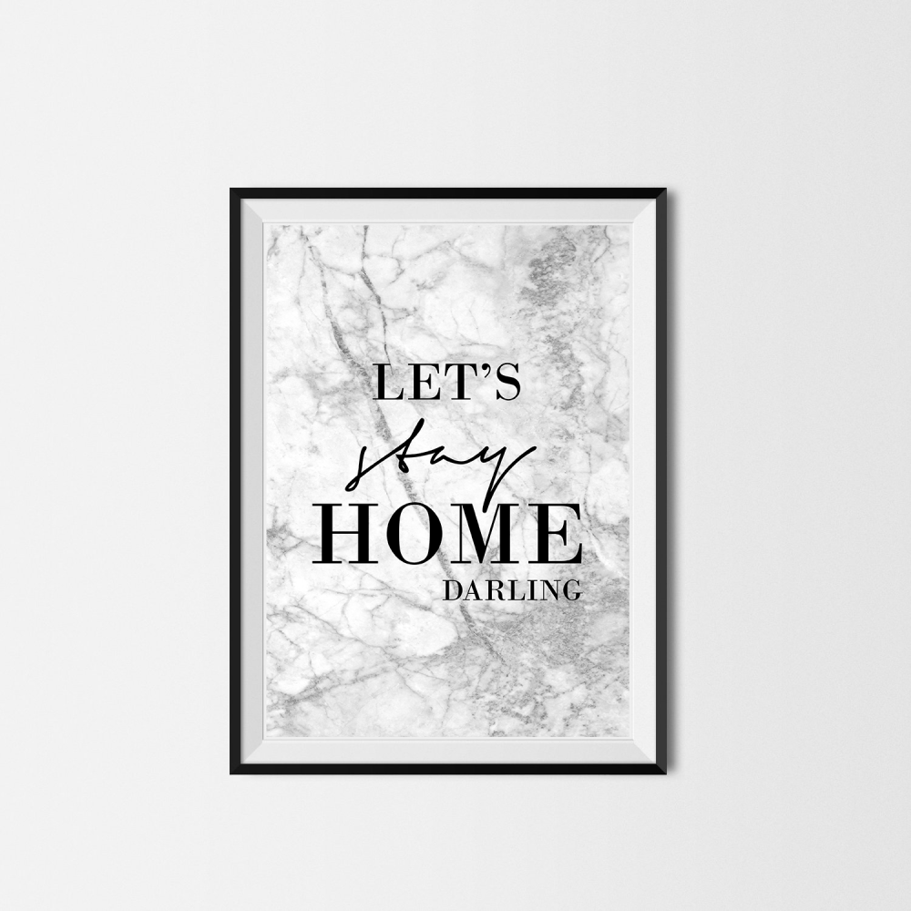 Let's Stay Home Darling print