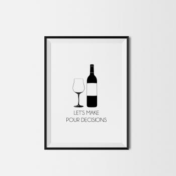 Let's make pour decisions kitchen print