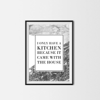 I only have a kitchen Print