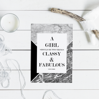 A Girl should be 2 things, classy and fabulous Print