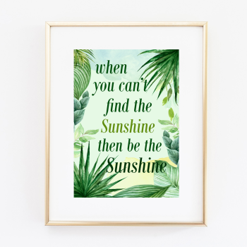 Be the Sunshine print