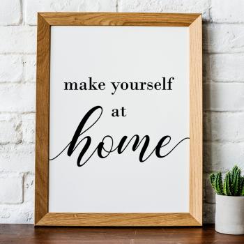 Make yourself at home Print