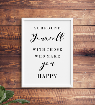 Surround Yourself Print