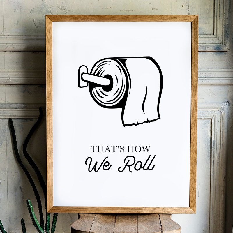 That's how we roll print