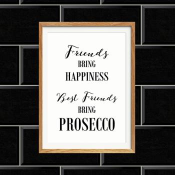 Best Friends bring prosecco print