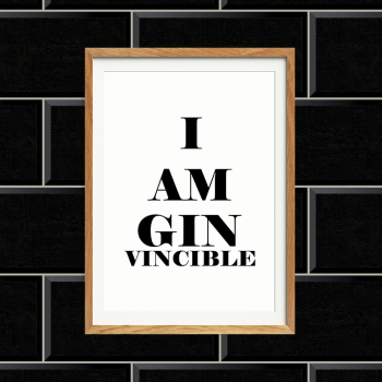 I am Ginvincible Print