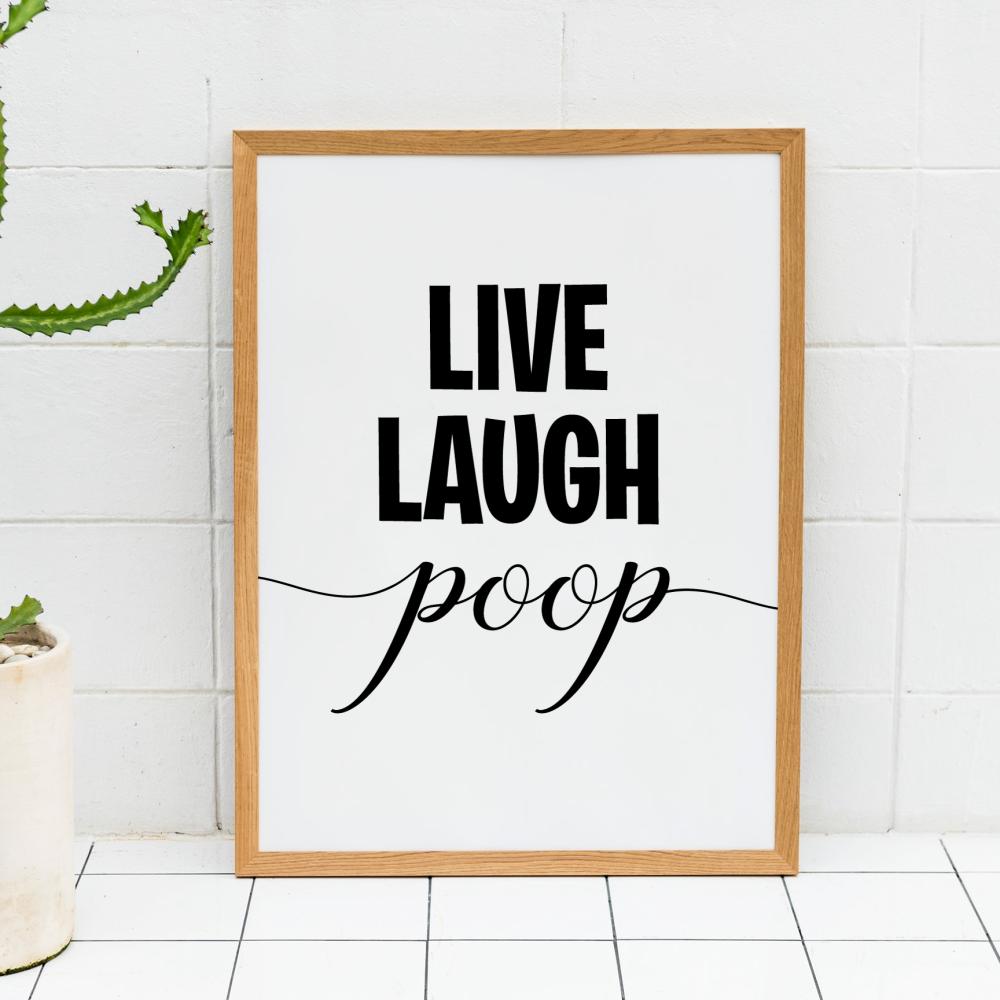Live Laugh Poop Print