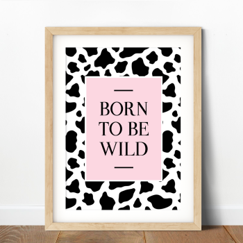 Born to be Wild-Cow Pattern Print