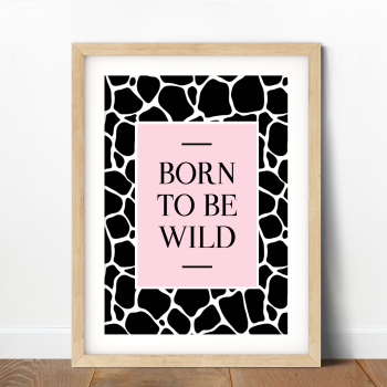Born to be Wild-Giraffe Pattern Print