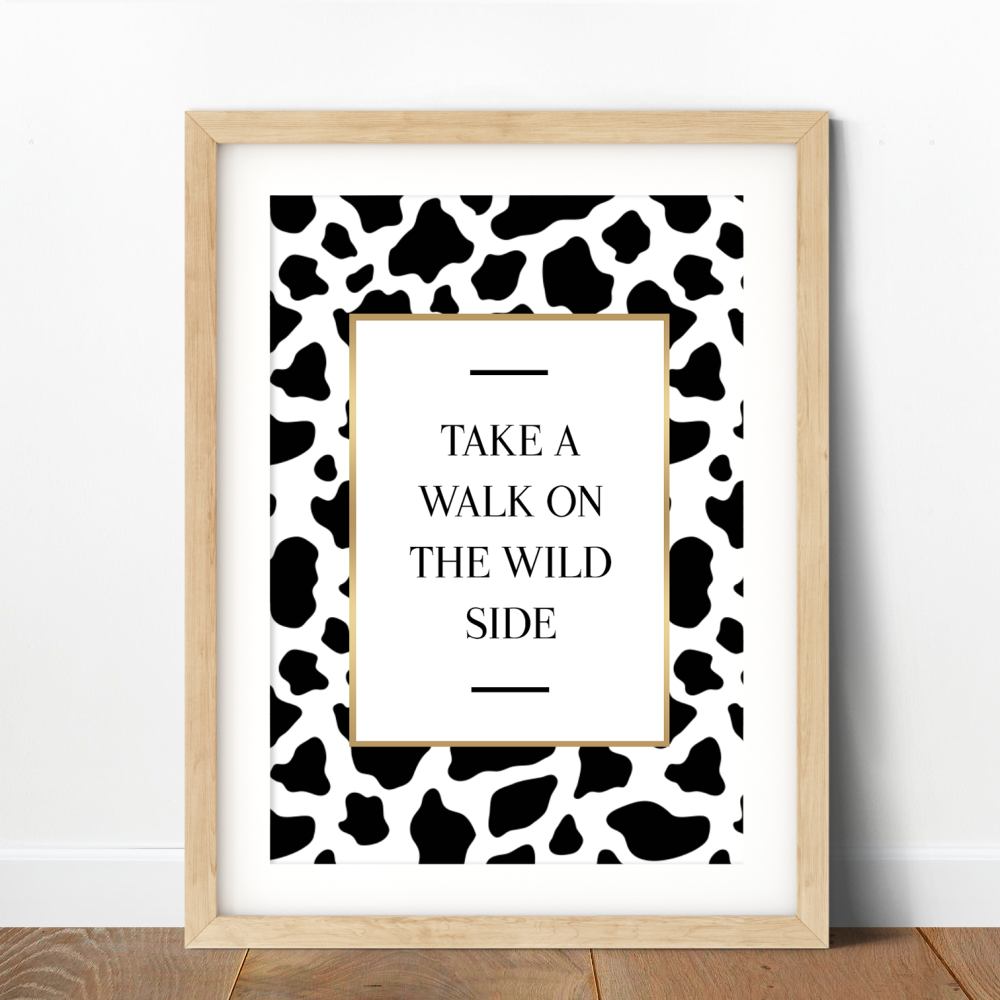 Take a Walk On the Wild Side Print