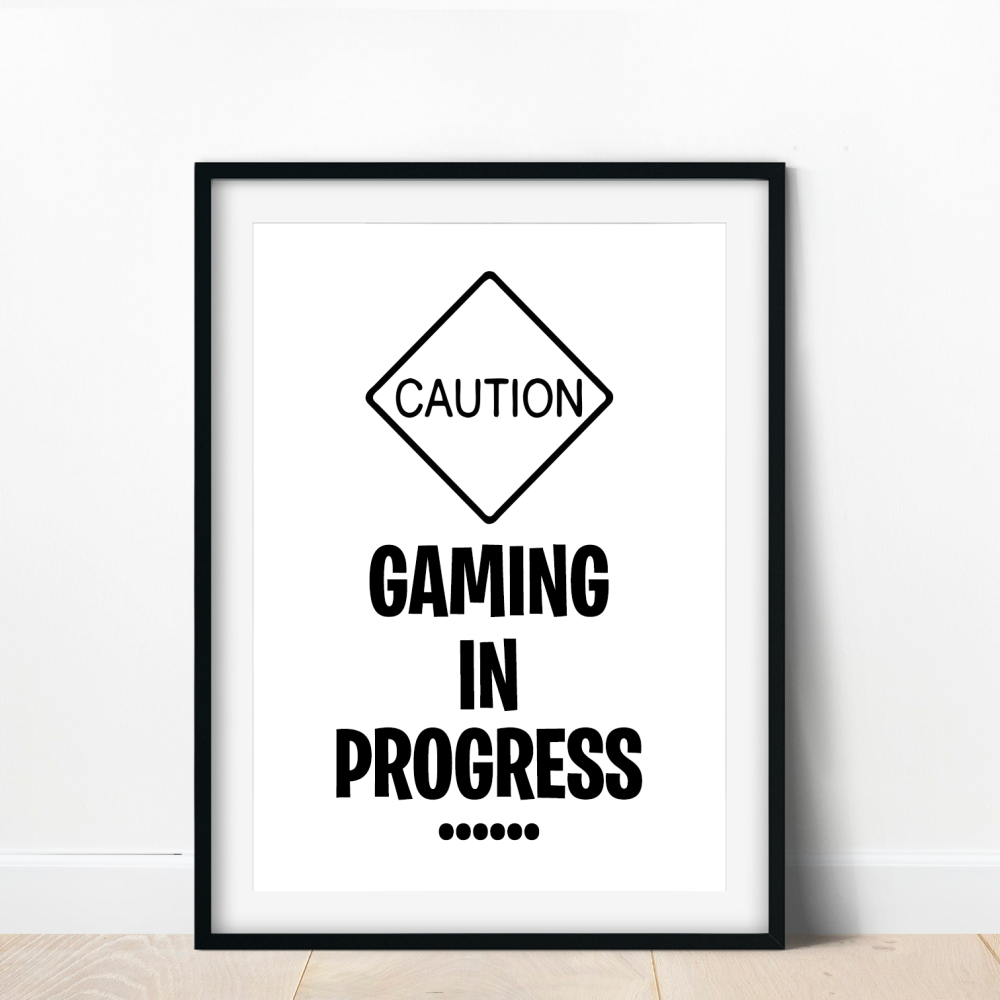 Caution Gaming In Progress Print
