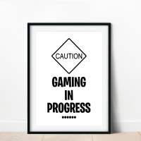 Caution Gaming In Progress Print