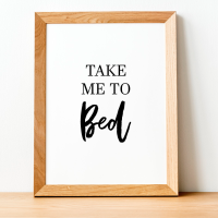 Take me to bed Print