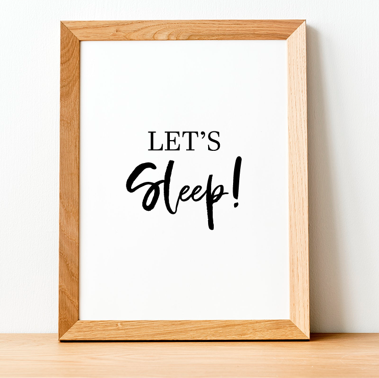 Let's Sleep Print