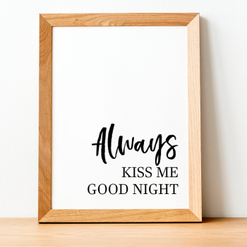 Always Kiss Me Print
