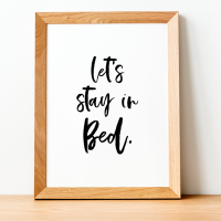 Let's Stay in Bed Print