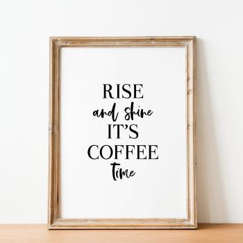 Rise and Shine Coffee Print