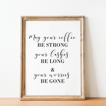 May Your coffee be strong Print