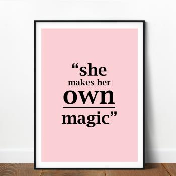 She makes her own magic Print