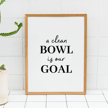 A Clean Bowl Is Our Goal