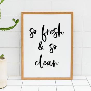 So Fresh So Clean Print
