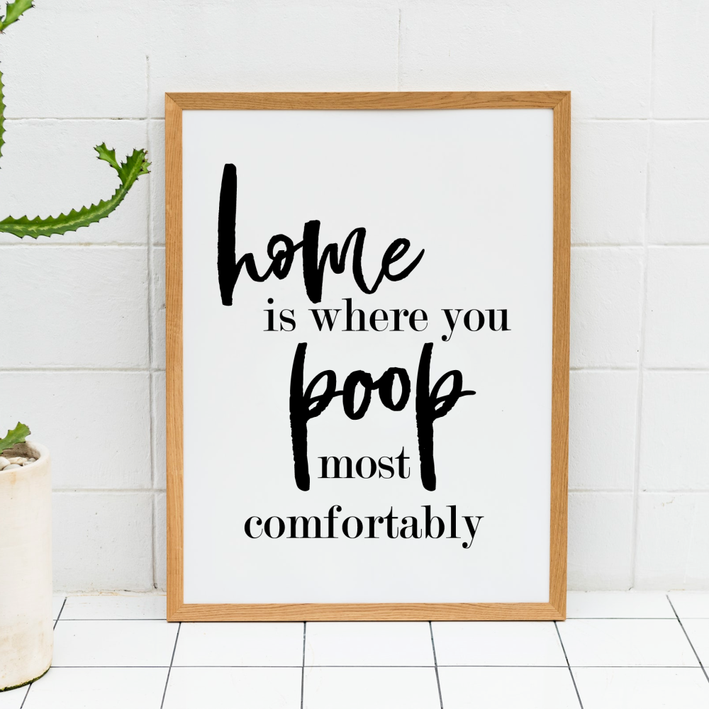 Home is where you poop print