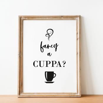 Fancy a Cuppa Print