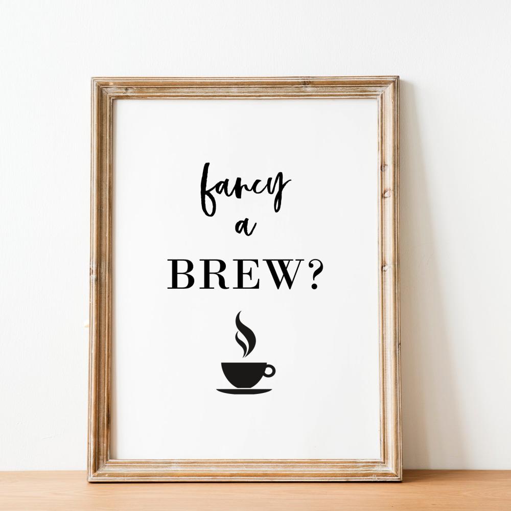 Fancy a Brew Print