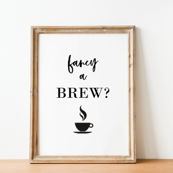Fancy a Brew Print