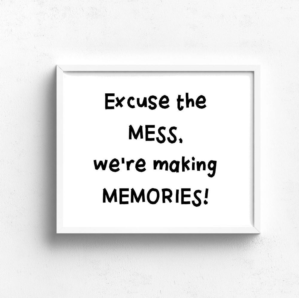 <!-- 032 --> Excuse the mess, we're making memories