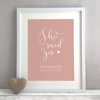 She Said Yes Engagement Gift Personalised Print