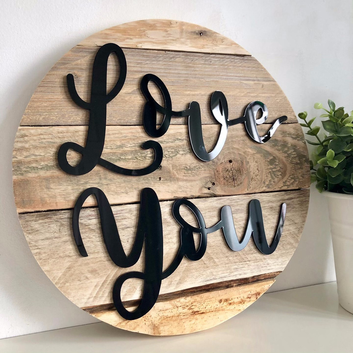 reclaimed pallet wood round with black acrylic lettering 'Love You'