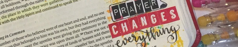 Prayer Changes Everything | Scripture | Bible Journaling with Grace & Salt ink | Journaling Bible Inspiration