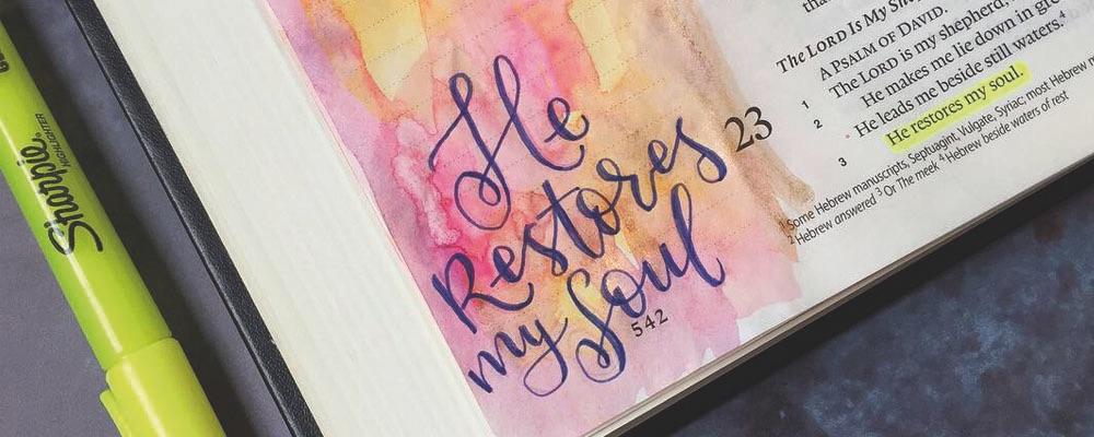 He Restores My Soul - Psalm 23v3