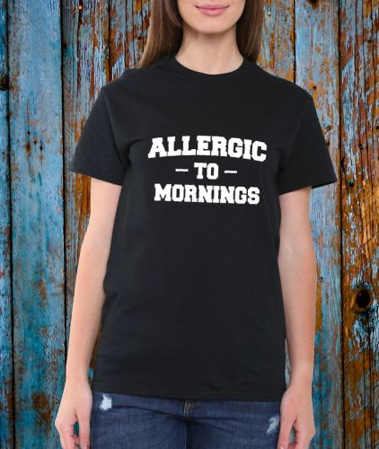 Allergic to Mornings T-Shirt