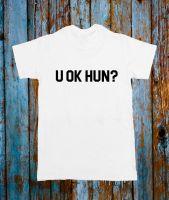 U OK HUN? T-shirt
