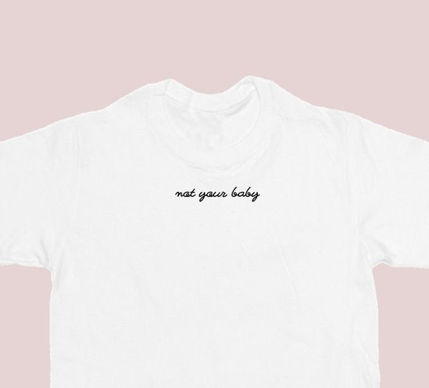 Not Your Baby Tee