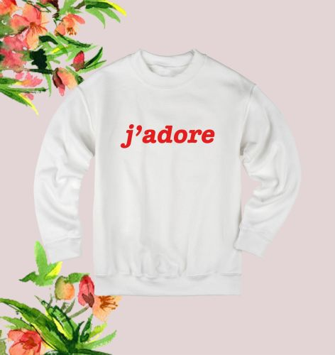 J'adore Sweatshirt