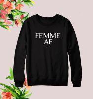 Femme AF Sweatshirt