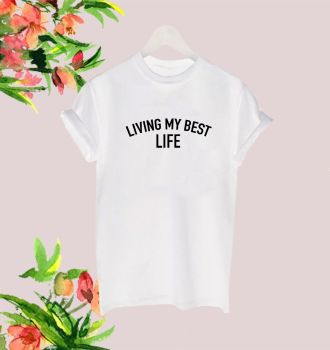 Living my best life tee