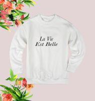 La Vie Est Belle sweatshirt