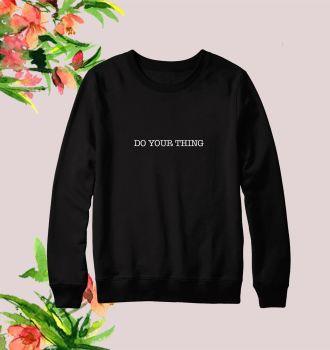 Do your thing sweatshirt