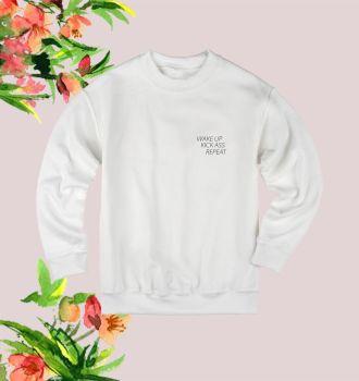 Wake up kick ass sweatshirt