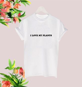 I love my plants tee