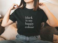 Black is my happy colour tee