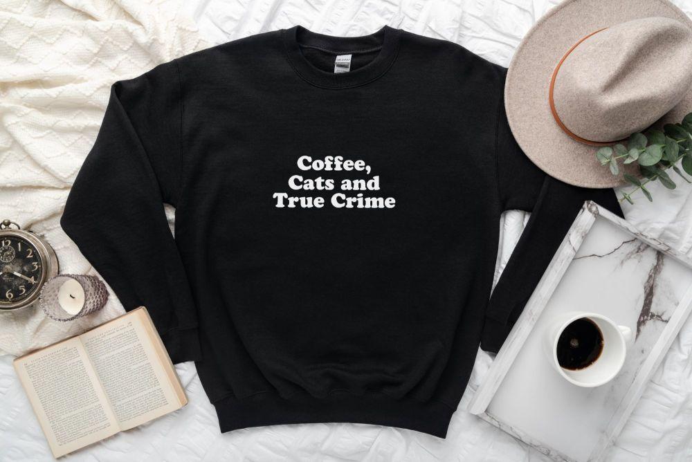 Coffee, Cats and True Crime Slogan Sweatshirt