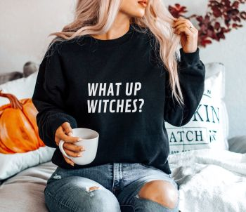 What Up Witches Sweatshirt